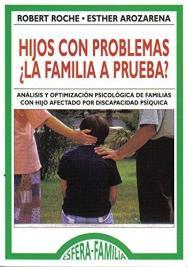 Hijos con problemas ¿La familia prueba?